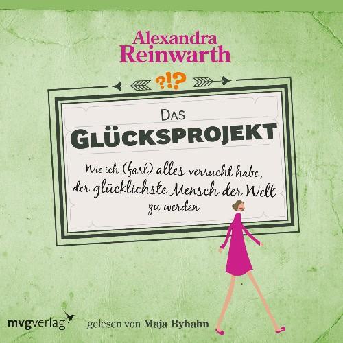 Das Gluecksprojekt von Alexandra Reinwarth