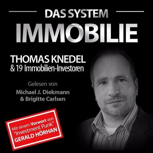 Das System Immobilie von Thomas Knedel + 19 Immobilien-Investoren