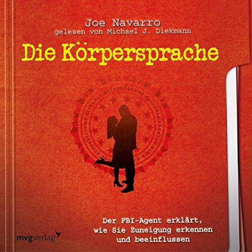 Die Koerpersprache des Datings von Joe Navarro