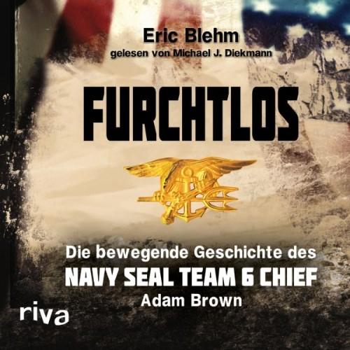 Furchtlos von Eric Blehm