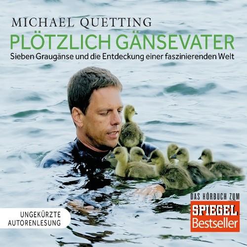 Ploetzlich Gaensevater von Michael Quetting