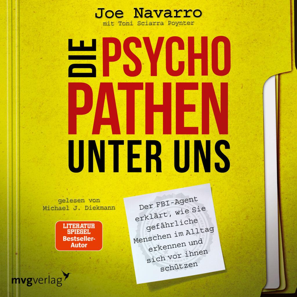 Die Psychopathen unter uns von Joe Navarro