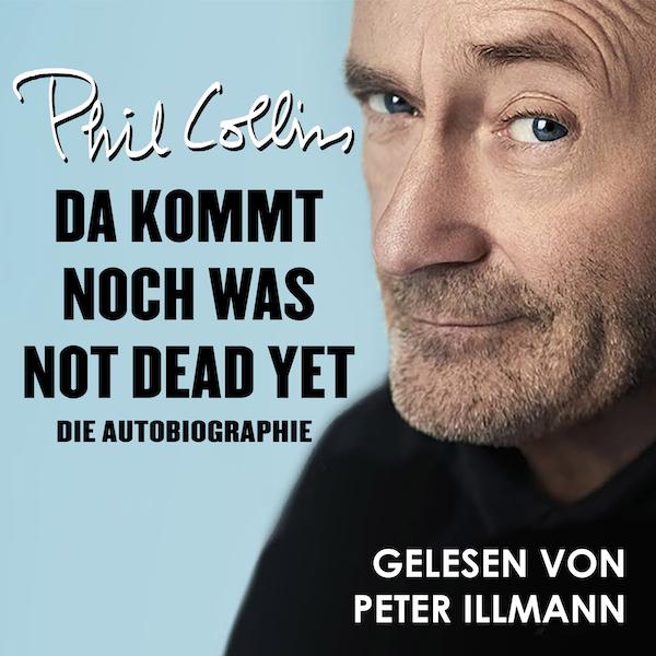 Da kommt noch was - Not Dead Yet von Phil Collins